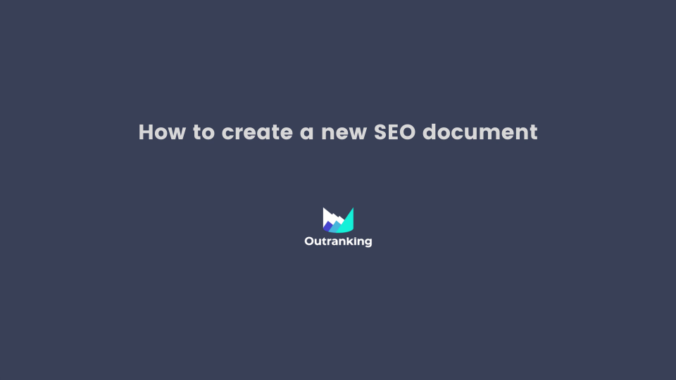 How to create a new SEO document? [Learning Outranking.io Tool #1]
