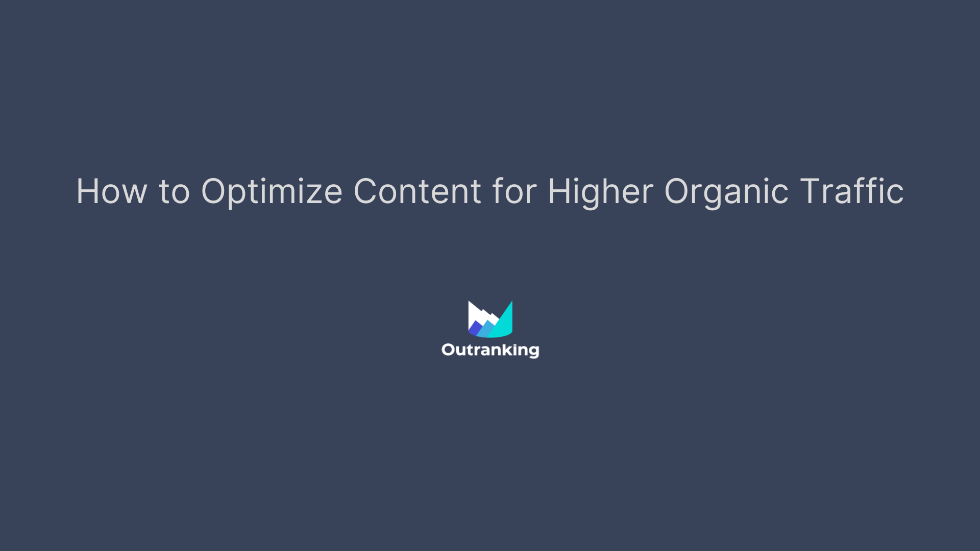 How to optimize content for higher organic traffic?